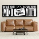 OPEN YOUR MIND BEFORE YOUR MOUTH - Obraz motywacyjny