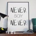 NEVER SAY NEVER - Plakat typograficzny