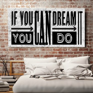 IF YOU CAN DREAM IT, YOU CAN DO IT - Obraz motywacyjny