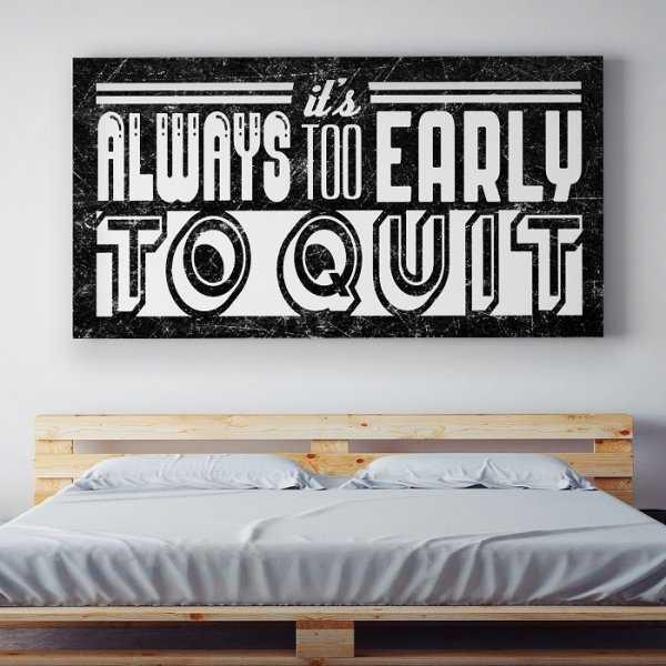 TO EARLY TO QUIT - Obraz motywacyjny