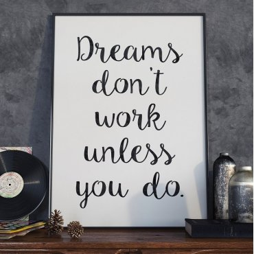 DREAMS DON'T WORK UNLESS YOU DO - Plakat typograficzny