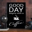 GOOD DAY BEGINS WITH A COFFEE - Plakat typograficzny