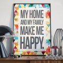 MY HOME AND MY FAMILY MAKE ME HAPPY - Plakat w ramie