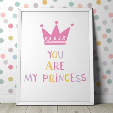 YOU ARE MY PRINCESS - Plakat dla dzieci
