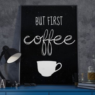 BUT FIRST COFFEE - Plakat typograficzny