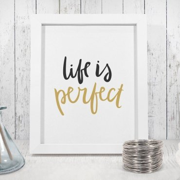 LIFE IS PERFECT - Plakat w ramie