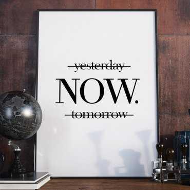 YESTERDAY NOW TOMORROW - Plakat w ramie