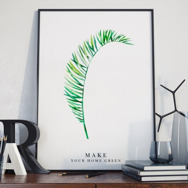 MAKE YOUR HOME GREEN - Plakat w ramie