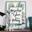 PARADISE ISN'T A PLACE. IT'S A FEELING - Plakat w ramie