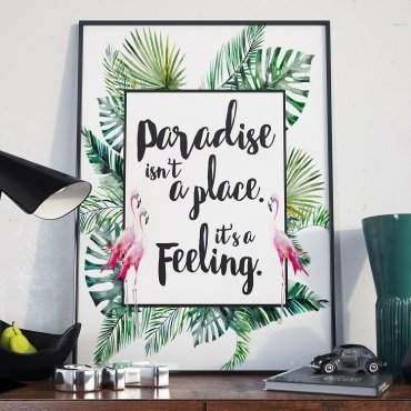 PARADISE ISN'T A PLACE. IT'S A FEELING - Plakat w ramie