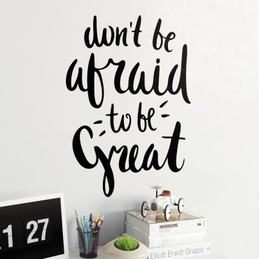 DON'T BE AFRAID TO BE GREAT - Naklejka ścienna