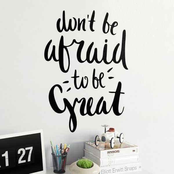 DON'T BE AFRAID TO BE GREAT - Naklejka ścienna