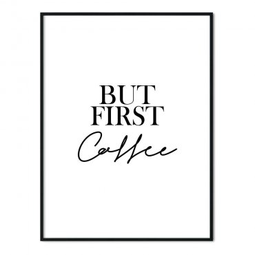 BUT FIRST COFFEE DESIGN plakat