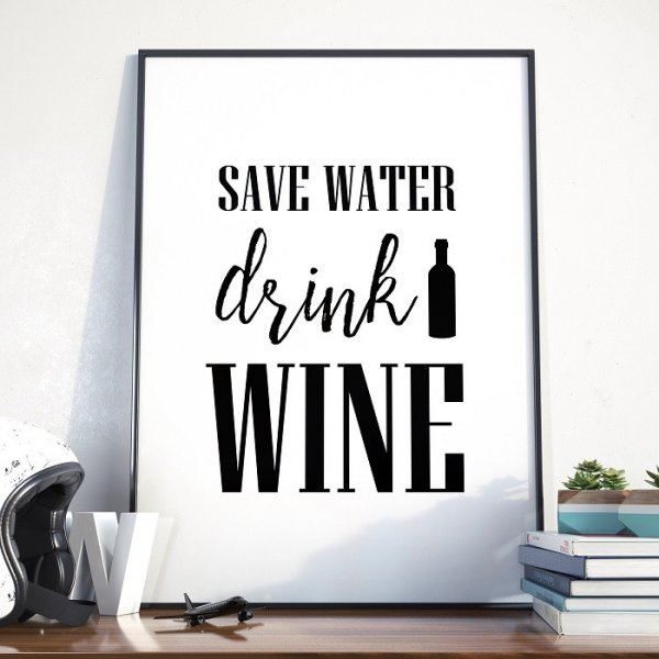 SAVE WATER, DRINK WINE - Plakat w ramie