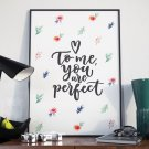 TO ME YOU ARE PERFECT - Plakat w ramie
